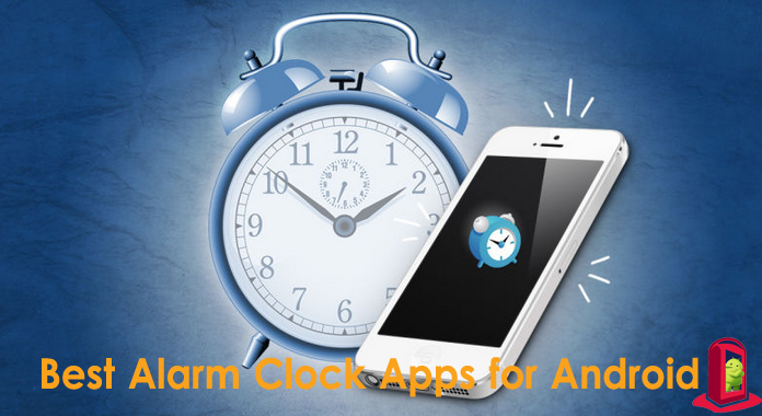 10 Best Alarm Clock Apps For Android 2016 Free Android