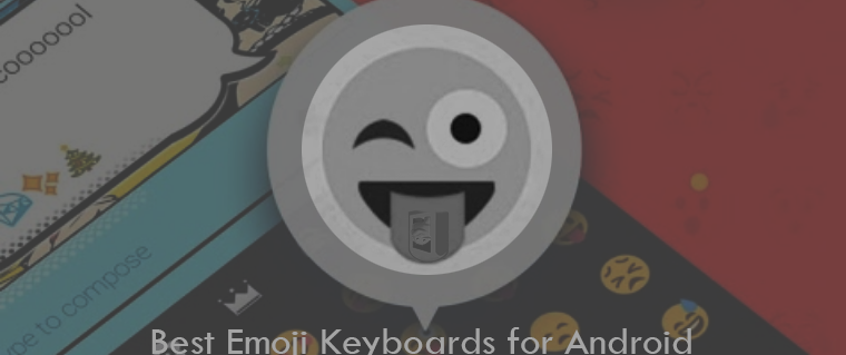 Best Emoji Keyboards for Android Smartphone and Tablet