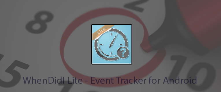 WhenDidI Lite – Event Tracker for Android | Keep Track Your Daily Activities