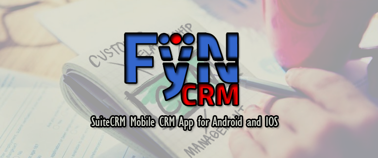 "Free SuiteCRM Mobile CRM App ""FyNCRM"" for Android and IOS"